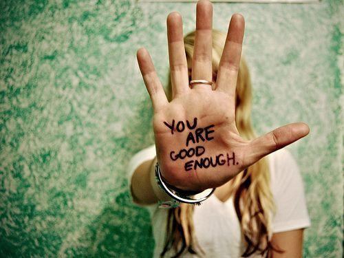 You are good enough Picture Quote #1