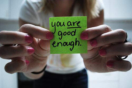 You are good enough Picture Quote #3