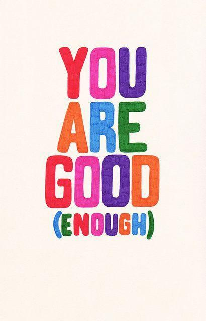 You are good enough Picture Quote #4