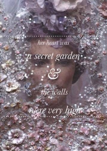 Her heart was a secret garden and the walls were very high Picture Quote #3