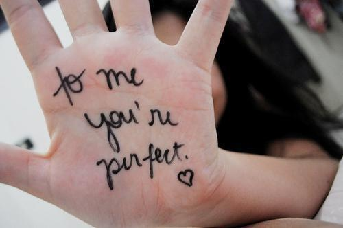 To me you are perfect | Picture Quotes