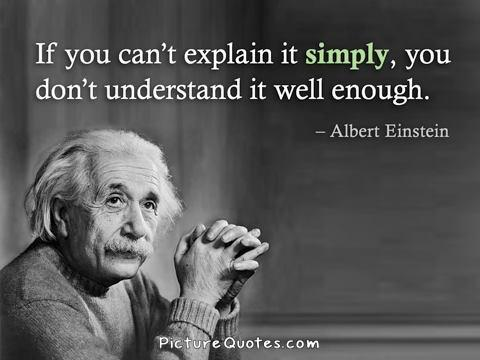 If you can't explain it simply you don't understand it well enough Picture Quote #1