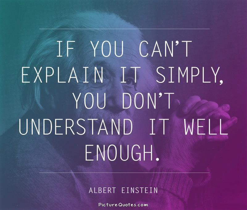 If you can't explain it simply you don't understand it well enough Picture Quote #3