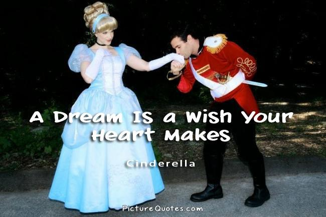 A Dream Is a Wish Your Heart Makes Picture Quote #1