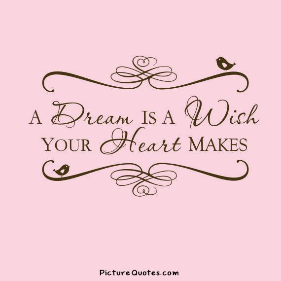 A Dream Is a Wish Your Heart Makes Picture Quote #2