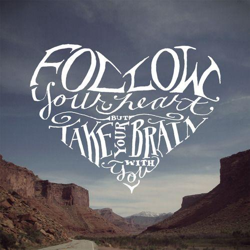 Follow your heart Picture Quote #2