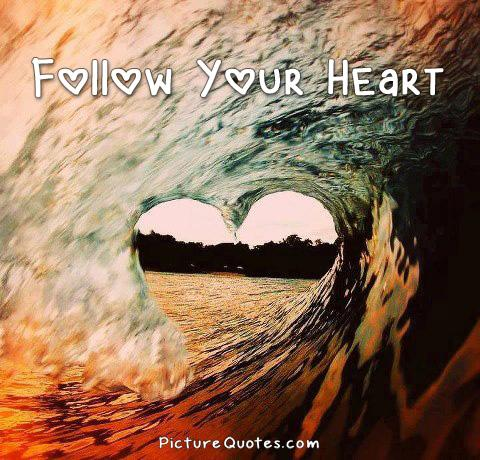 Follow your heart Picture Quote #6