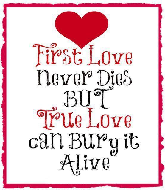 First love never dies Picture Quote #2