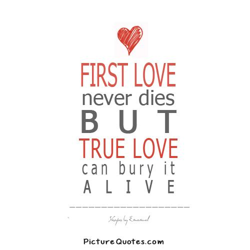 First love never dies Picture Quote #3