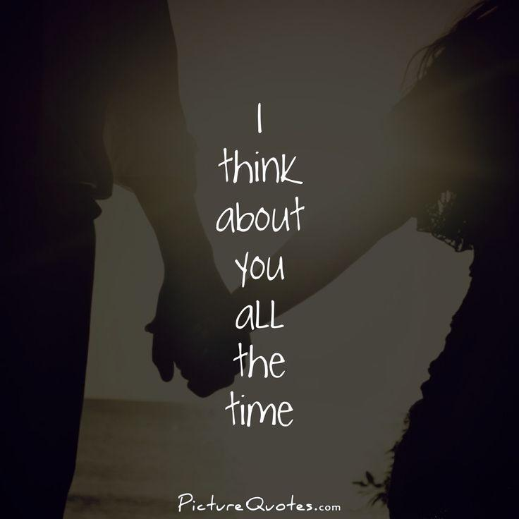 think about you all the time. Picture Quote #1