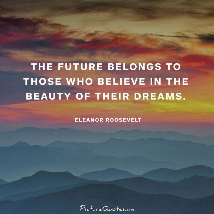 The future belongs to those who believe in the beauty of their dreams Picture Quote #2