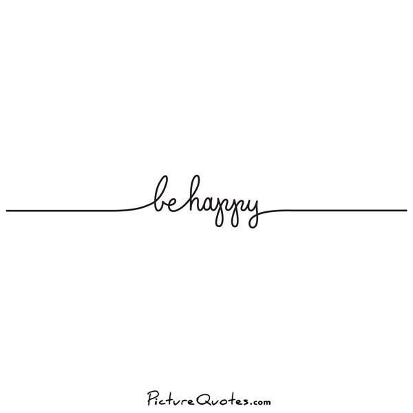 Be happy Picture Quote #2