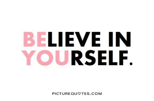 Believe in yourself Picture Quote #1