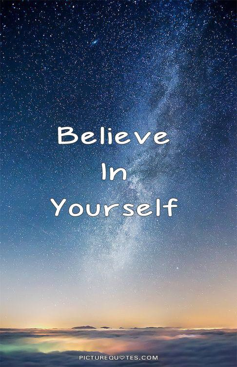 Believe in yourself Picture Quote #5