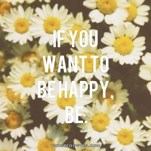 If you want to be happy, be Picture Quote #1