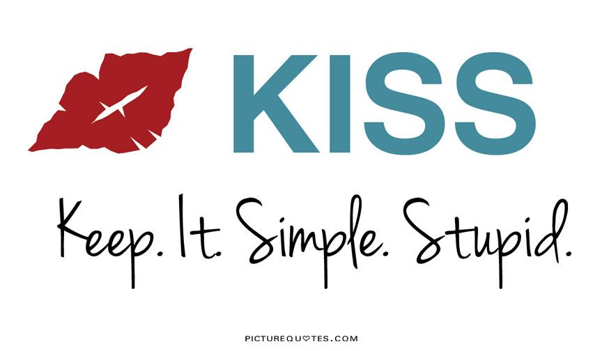 Keep it simple stupid Picture Quote #3