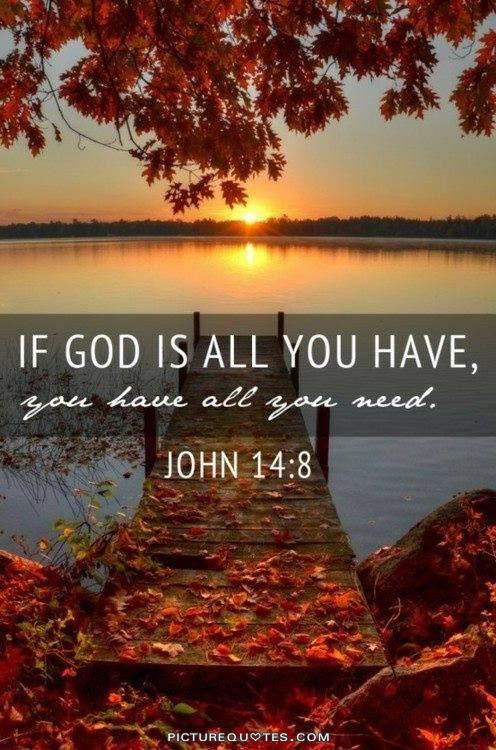 If God is all you have, you have all you need Picture Quote #2