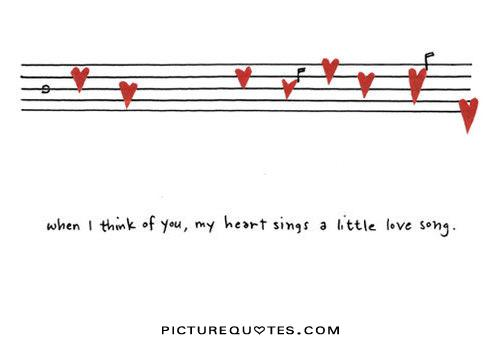 When i think of you my heart sings a little love song Picture Quote #1