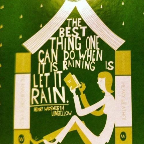 The best thing one can do when it's raining is to let it rain Picture Quote #2