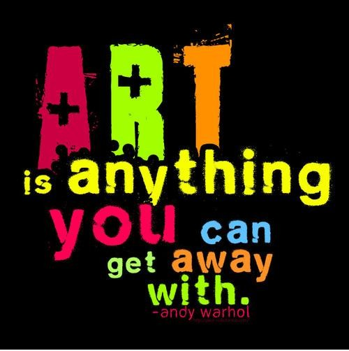 Art is anything you can get away with Picture Quote #1