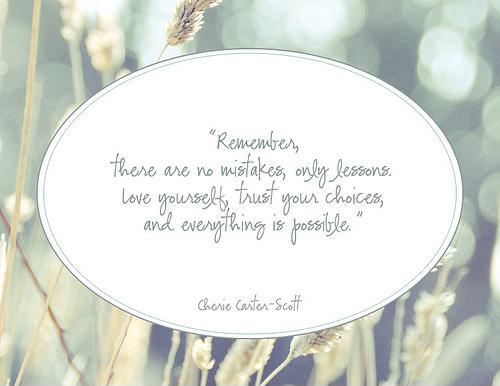 Remember, there are no mistakes, only lessons. Love yourself, trust your choices, and everything is possible Picture Quote #1