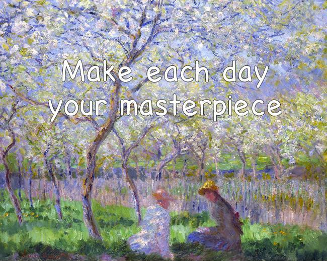 Make each day your masterpiece Picture Quote #1