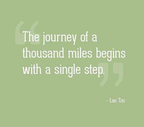 The journey of a thousand miles begins with a single step Picture Quote #3