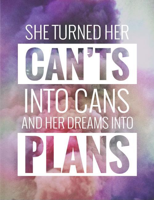 She turned her can'ts into cans and her dreams into plans Picture Quote #2