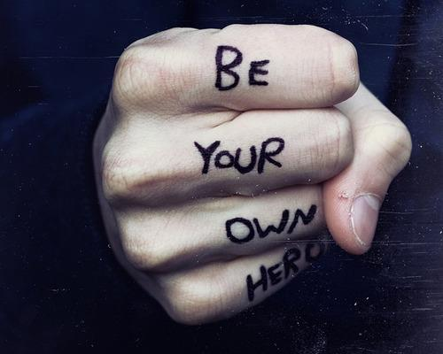 Be your own hero Picture Quote #1