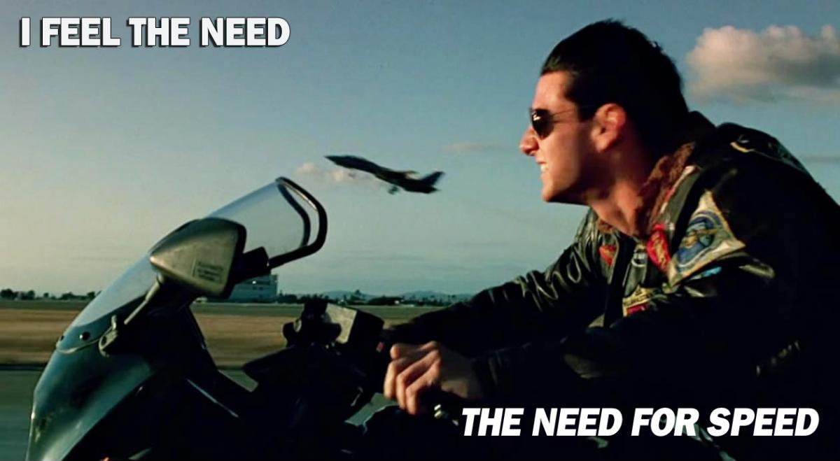 I feel the need, the need for speed Picture Quote #1