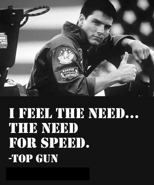 I feel the need, the need for speed Picture Quote #2
