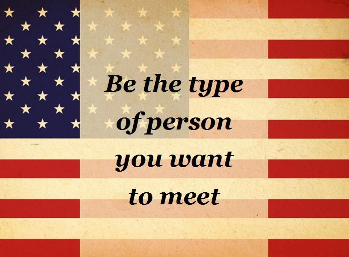 Be the type of person you want to meet Picture Quote #2