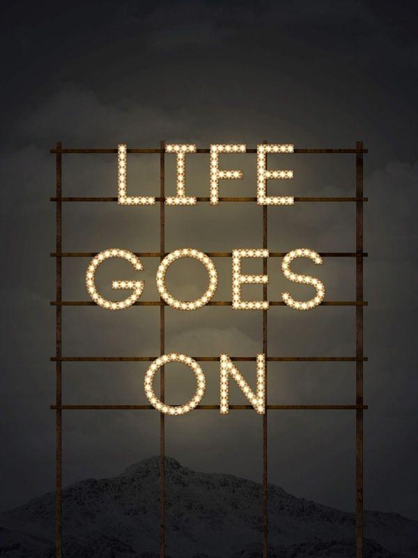 Life goes on Picture Quote #4