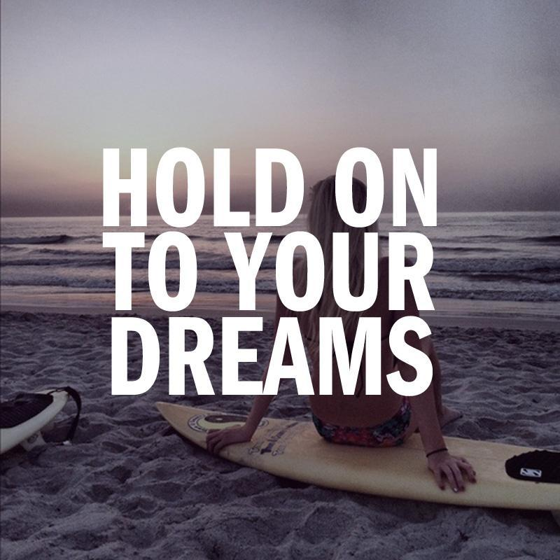Hold on to your dreams Picture Quote #1