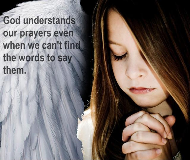 God understands our prayers even when we can't find the words to say them Picture Quote #1