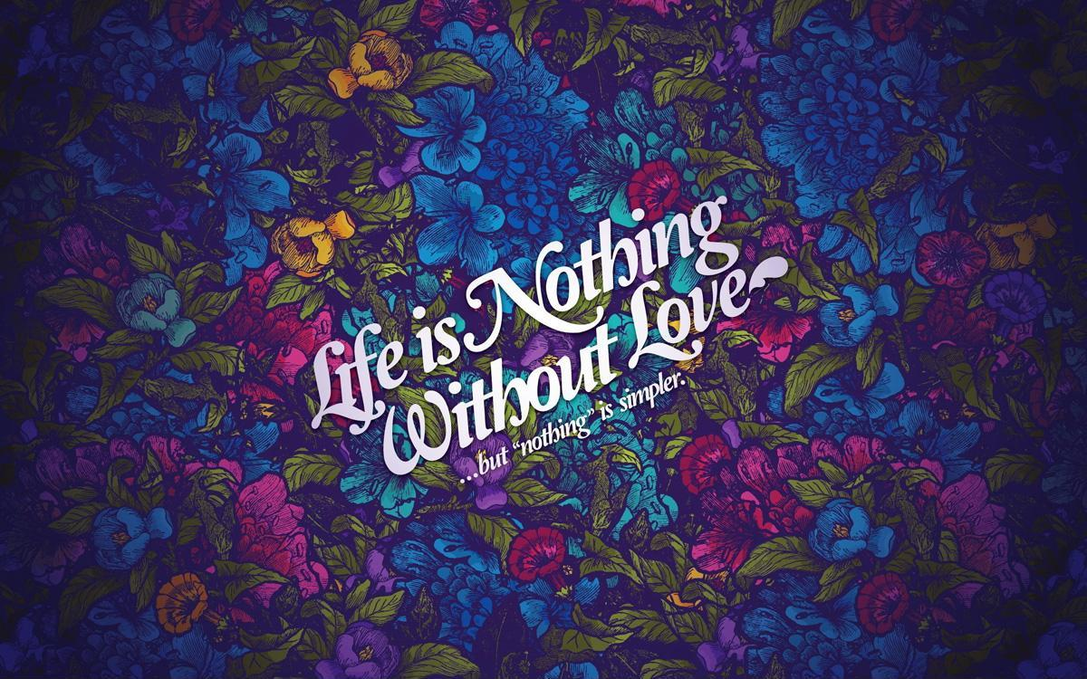 Life is nothing without love Picture Quote #1