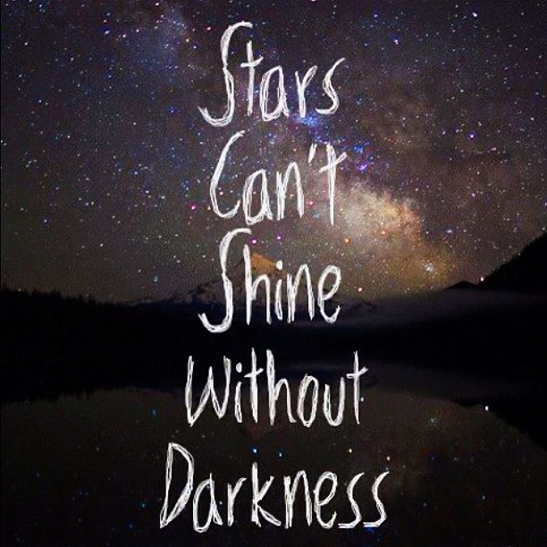 Stars can't shine without darkness Picture Quote #1