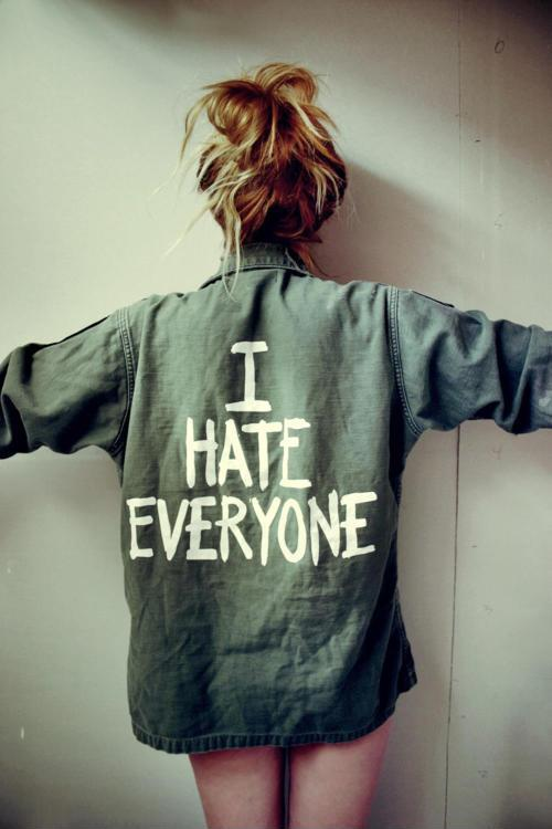 I hate everyone Picture Quote #1