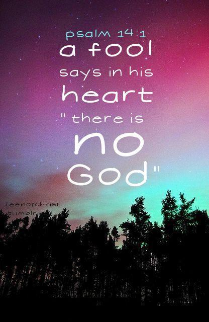 A fool says in his heart, there is no God Picture Quote #1