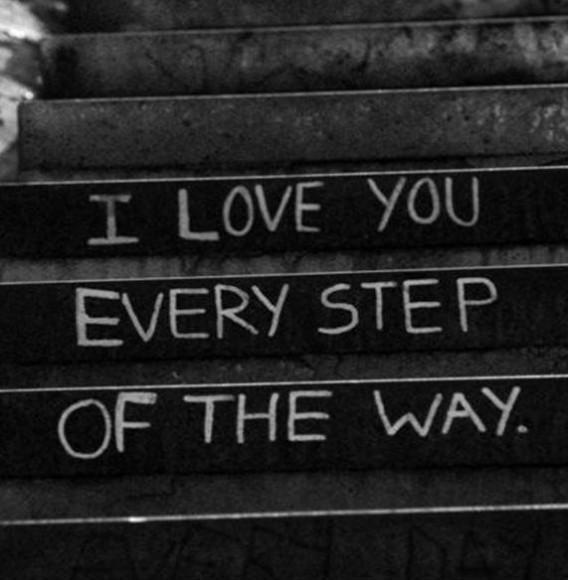 I love you every step of the way Picture Quote #1