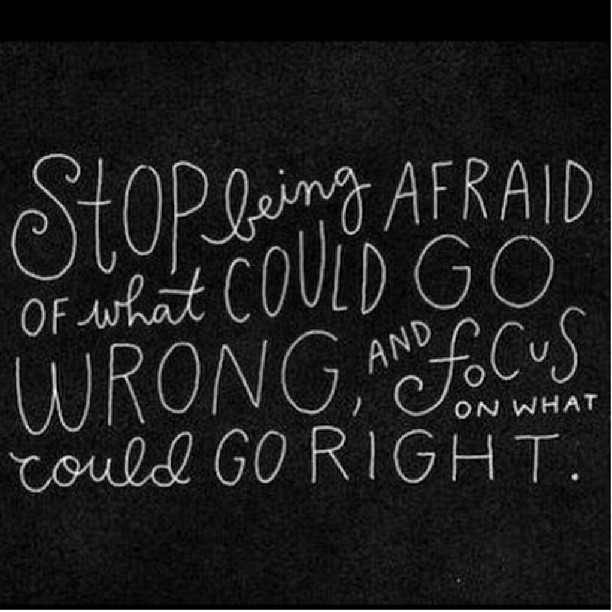 Stop being afraid of what could go wrong and start being positive about what could go right Picture Quote #2