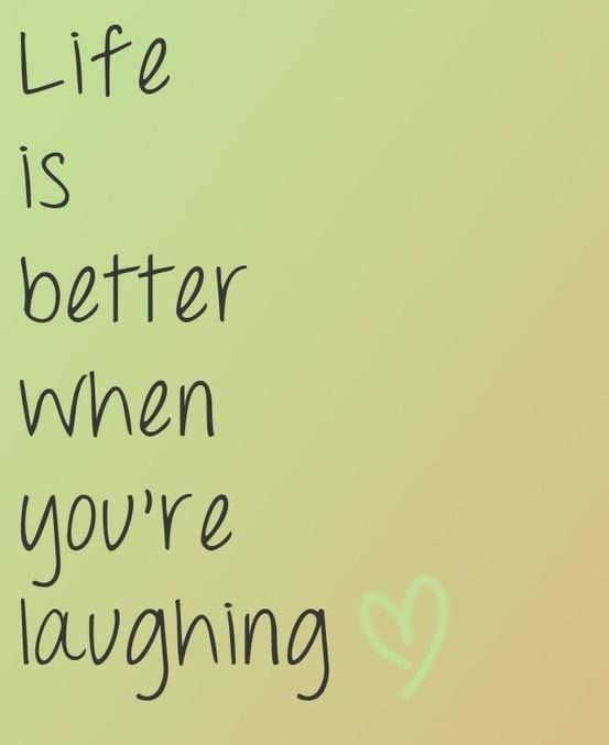 Life is better when you're laughing Picture Quote #1