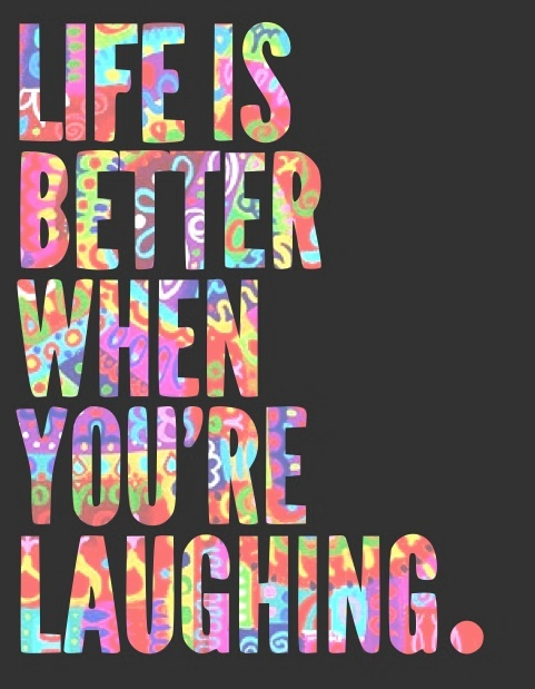 Life is better when you're laughing Picture Quote #2