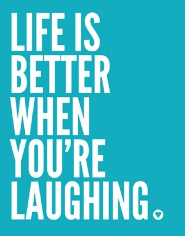 Life is better when you're laughing Picture Quote #5