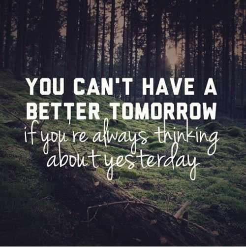 You can't have a better tomorrow if you are always thinking about yesterday Picture Quote #1
