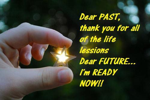 Dear past thanks for all the lessons. Dear future, i'm ready Picture Quote #2