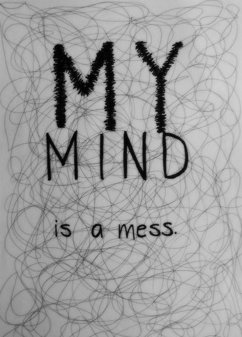 My mind is a mess Picture Quote #2