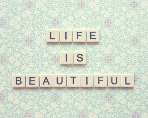 Life is beautiful Picture Quote #2