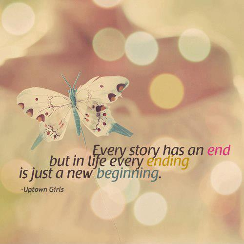 Every story has an end, but in life every end is just a new beginning Picture Quote #1