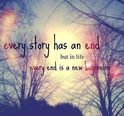 Every story has an end, but in life every end is just a new beginning Picture Quote #2